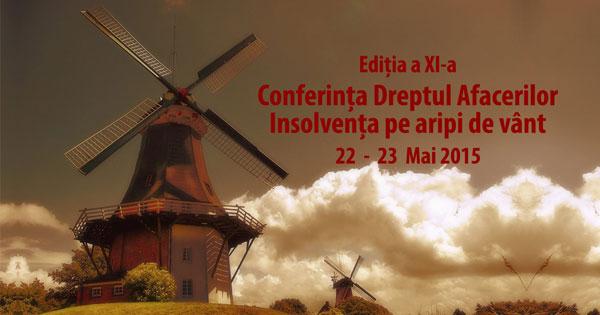 Conferința Dreptul Afacerilor 2015. Ediția a XI-a. Insolvența pe aripi de vânt. Universitatea din Bucureşti, Facultatea de Drept, Aula Magna 22- 23 mai 2015
